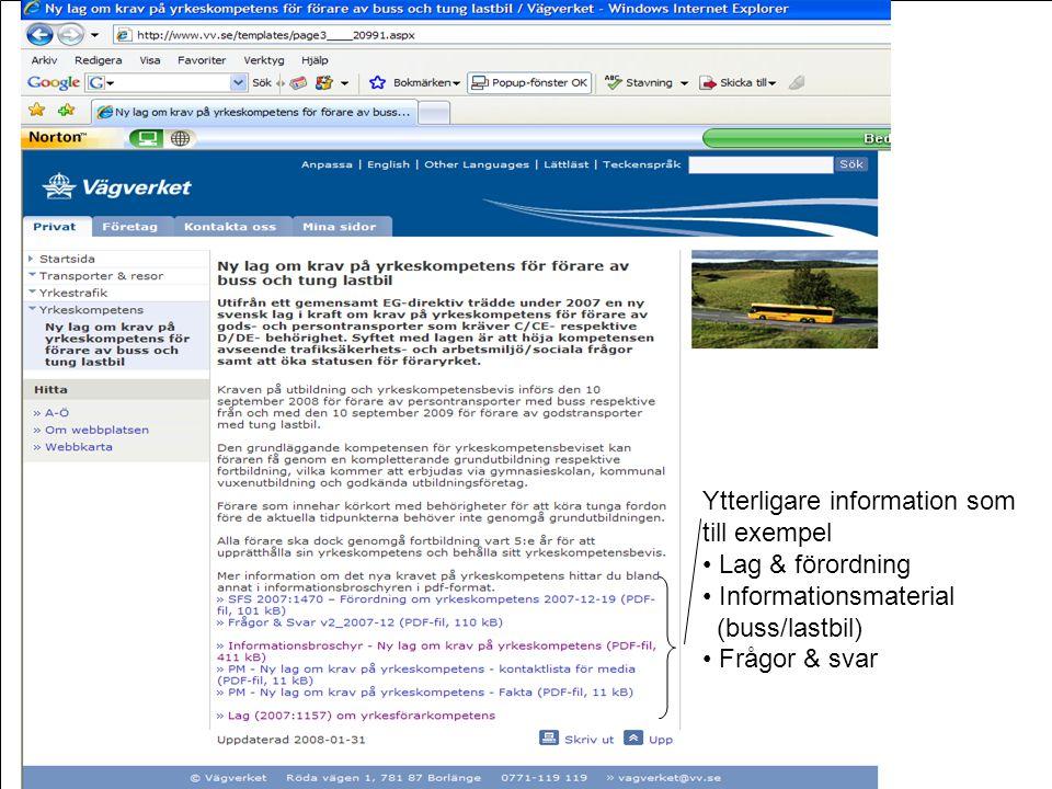 Frågor • xx Ytterligare information som till exempel • Lag & förordning • Informationsmaterial (buss/lastbil) • Frågor & svar