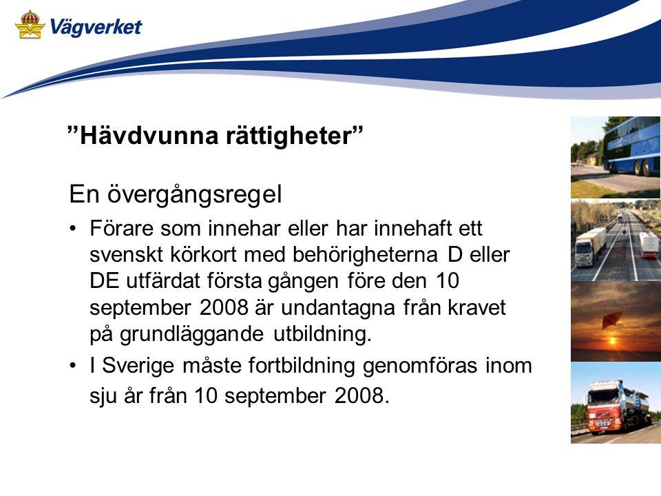 En övergångsregel •Förare som innehar eller har innehaft ett svenskt körkort med behörigheterna D eller DE utfärdat första gången före den 10 septembe