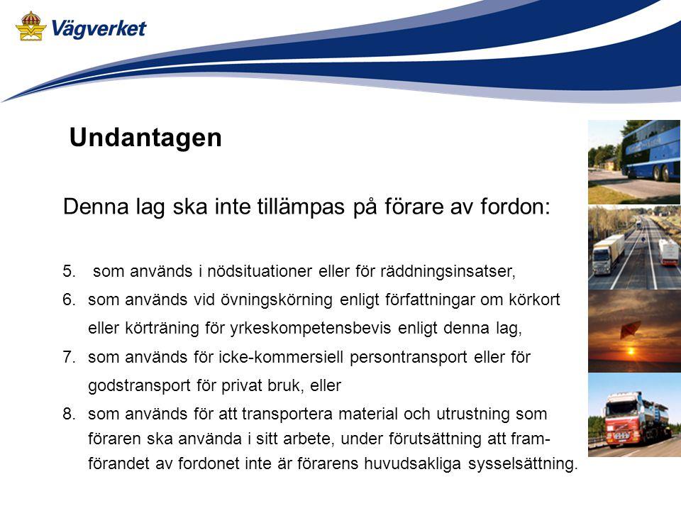 Denna lag ska inte tillämpas på förare av fordon: 5. som används i nödsituationer eller för räddningsinsatser, 6. som används vid övningskörning enlig
