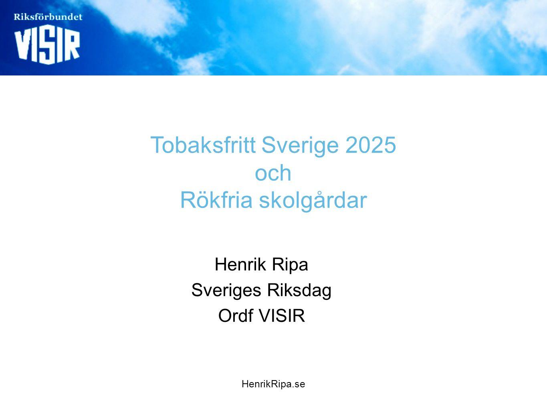 Tobaksfritt Sverige 2025 och Rökfria skolgårdar Henrik Ripa Sveriges Riksdag Ordf VISIR HenrikRipa.se