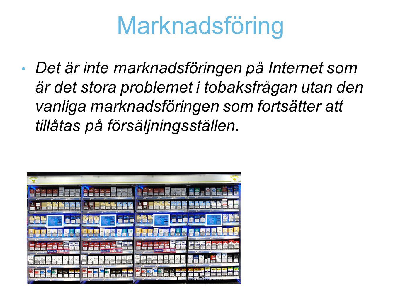 Marknadsföring • Det är inte marknadsföringen på Internet som är det stora problemet i tobaksfrågan utan den vanliga marknadsföringen som fortsätter a