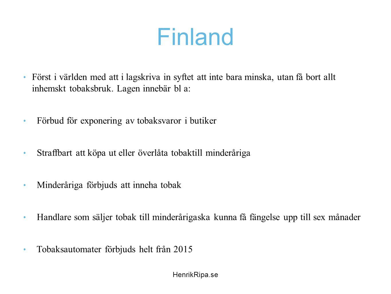 Finland • Först i världen med att i lagskriva in syftet att inte bara minska, utan få bort allt inhemskt tobaksbruk. Lagen innebär bl a: • Förbud för