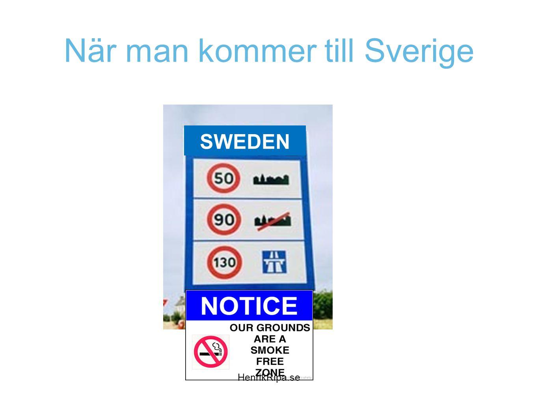 När man kommer till Sverige SWEDEN HenrikRipa.se