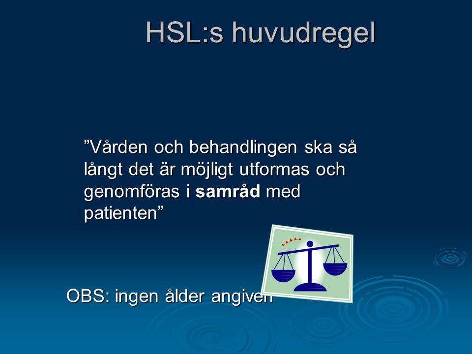 """HSL:s huvudregel """"Vården och behandlingen ska så långt det är möjligt utformas och genomföras i samråd med patienten"""" OBS: ingen ålder angiven"""