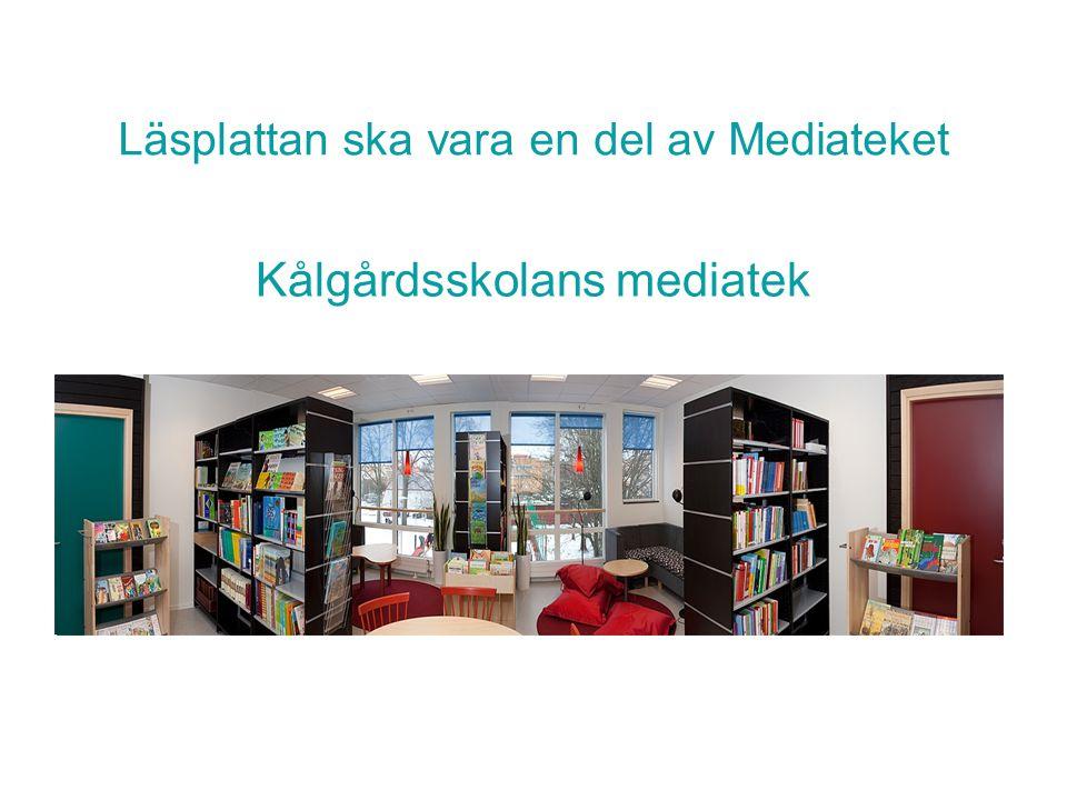 Läsplattan ska vara en del av Mediateket Kålgårdsskolans mediatek