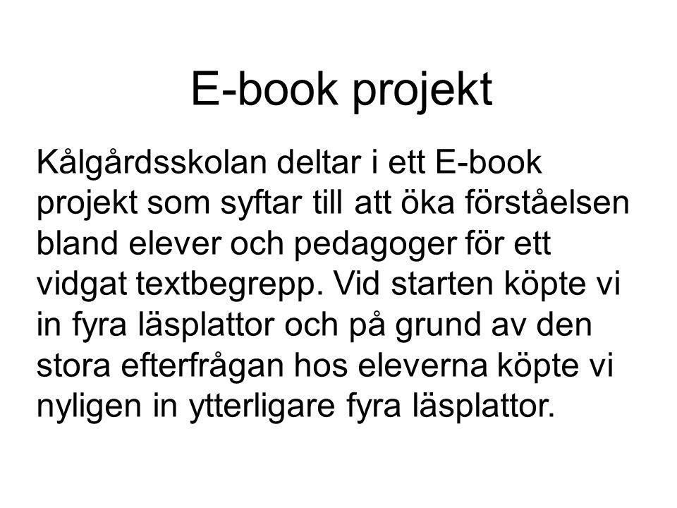 Kålgårdsskolan deltar i ett E-book projekt som syftar till att öka förståelsen bland elever och pedagoger för ett vidgat textbegrepp. Vid starten köpt