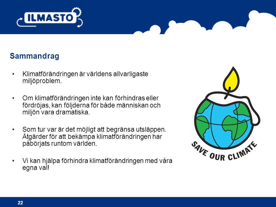 Sammandrag •Klimatförändringen är världens allvarligaste miljöproblem. •Om klimatförändringen inte kan förhindras eller fördröjas, kan följderna för b