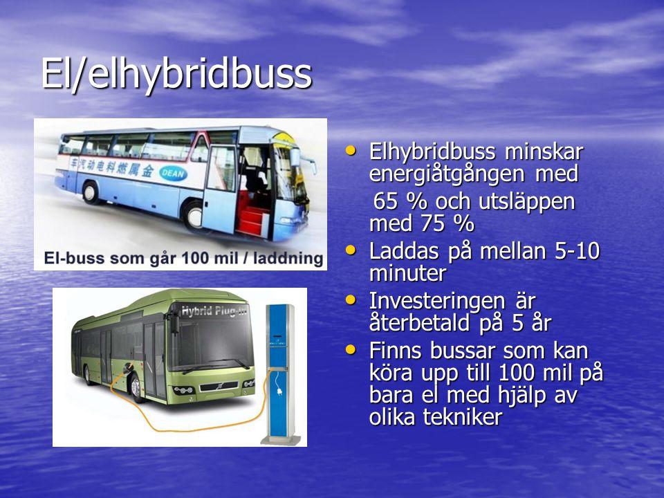 El/elhybridbuss • Elhybridbuss minskar energiåtgången med 65 % och utsläppen med 75 % 65 % och utsläppen med 75 % • Laddas på mellan 5-10 minuter • In