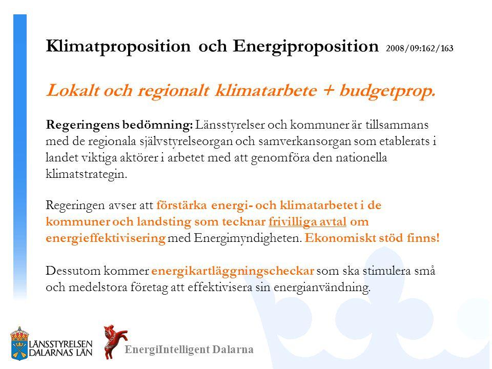 EnergiIntelligent Dalarna Lokalt och regionalt klimatarbete + budgetprop. Regeringens bedömning: Länsstyrelser och kommuner är tillsammans med de regi
