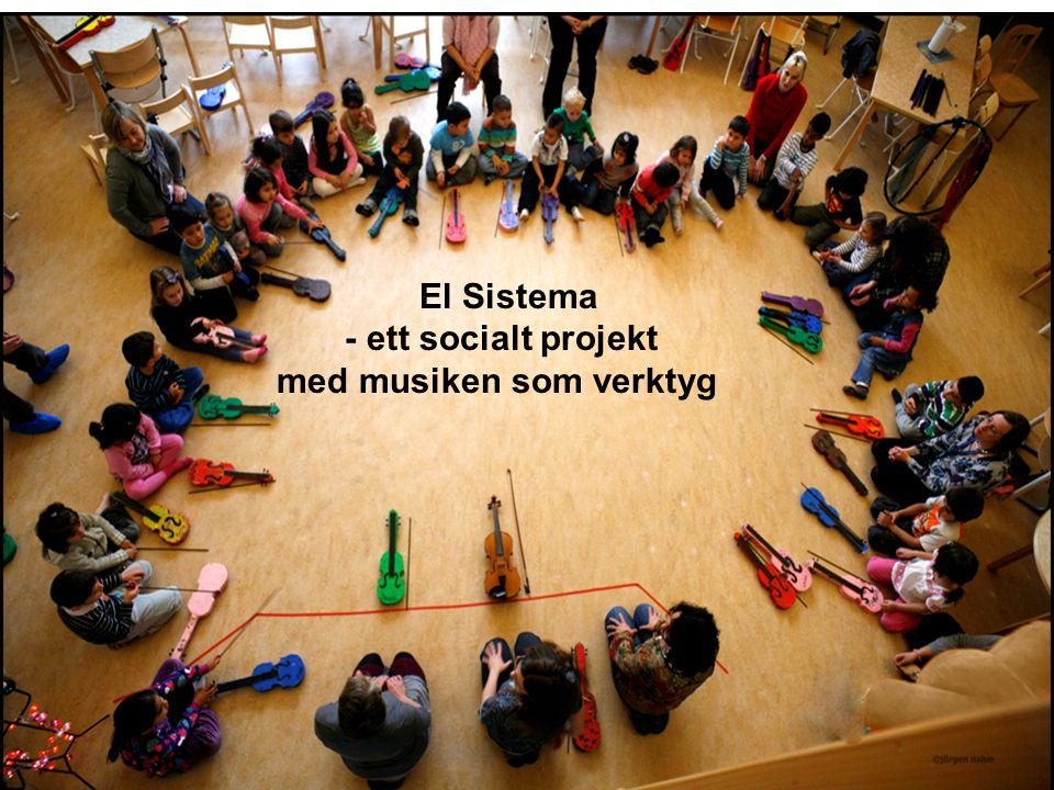 El Sistema - ett socialt projekt med musiken som verktyg