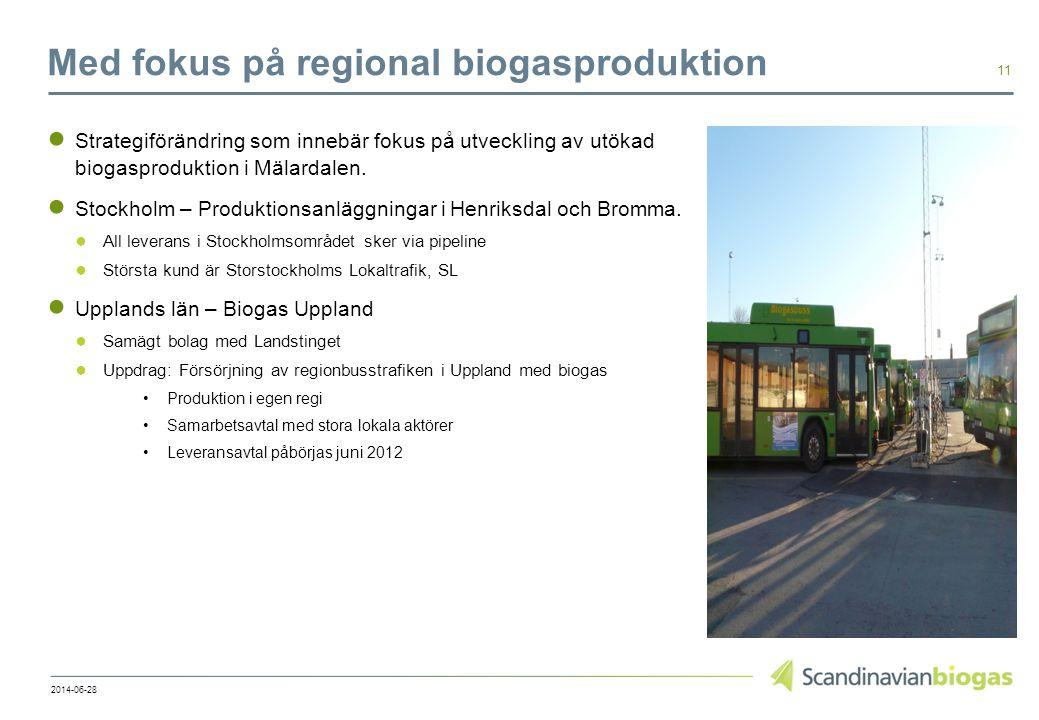 Med fokus på regional biogasproduktion ● Strategiförändring som innebär fokus på utveckling av utökad biogasproduktion i Mälardalen. ● Stockholm – Pro