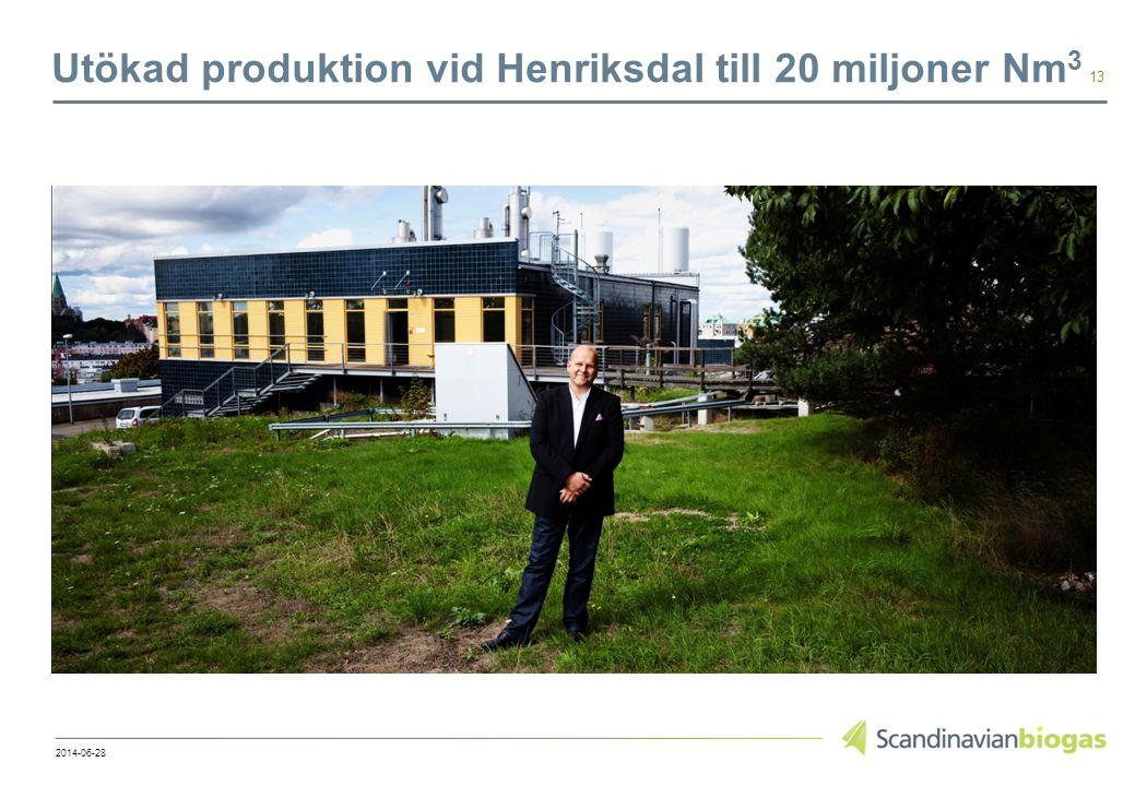 Utökad produktion vid Henriksdal till 20 miljoner Nm 3 13 2014-06-28