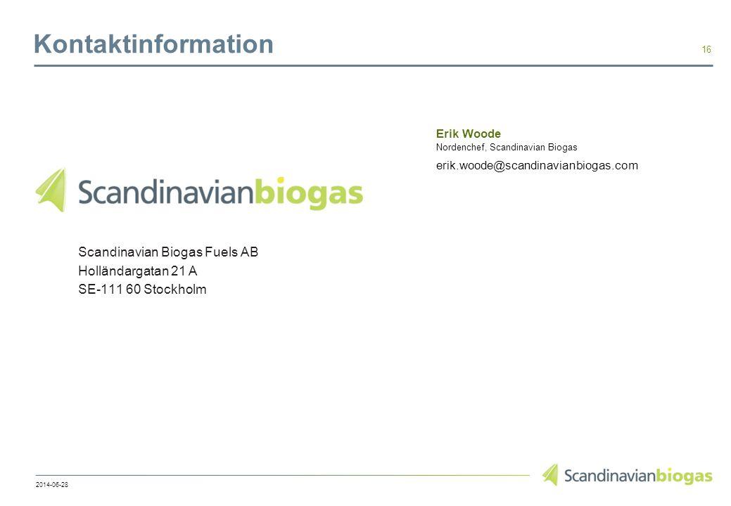 Kontaktinformation 16 2014-06-28 Erik Woode Nordenchef, Scandinavian Biogas erik.woode@scandinavianbiogas.com Scandinavian Biogas Fuels AB Holländarga