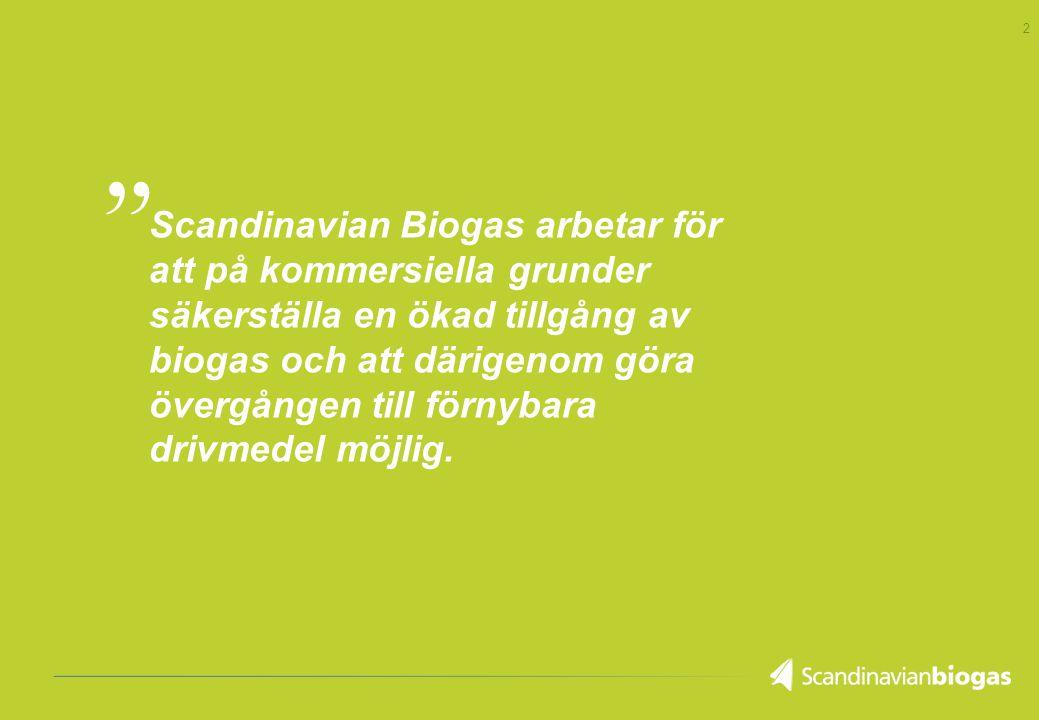 2 Scandinavian Biogas arbetar för att på kommersiella grunder säkerställa en ökad tillgång av biogas och att därigenom göra övergången till förnybara