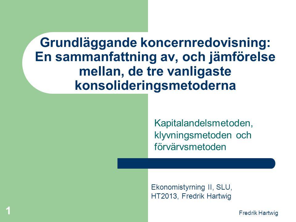Fredrik Hartwig 1 Grundläggande koncernredovisning: En sammanfattning av, och jämförelse mellan, de tre vanligaste konsolideringsmetoderna Kapitalande