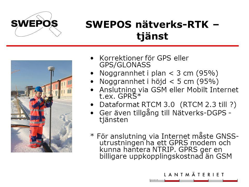 •Korrektioner för GPS eller GPS/GLONASS •Noggrannhet i plan < 3 cm (95%) •Noggrannhet i höjd < 5 cm (95%) •Anslutning via GSM eller Mobilt Internet t.ex.