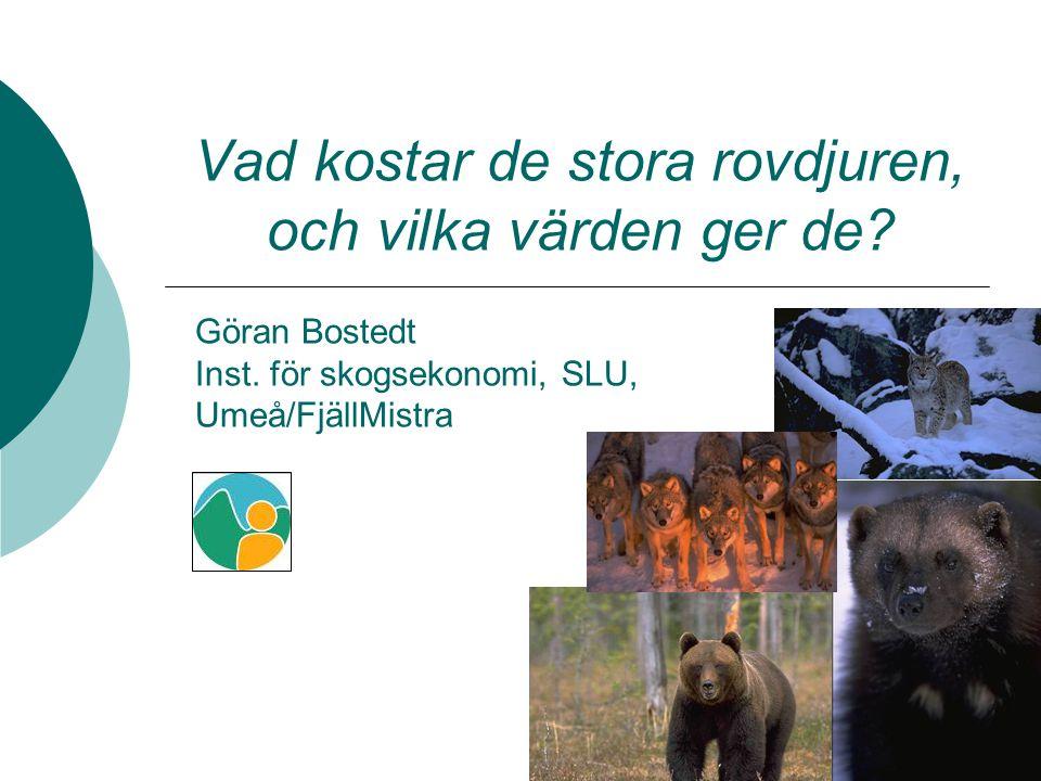 Inledning  Bevarande av stora rovdjur är förknippade med samhällsekonomiska kostnader, men också stora värden.