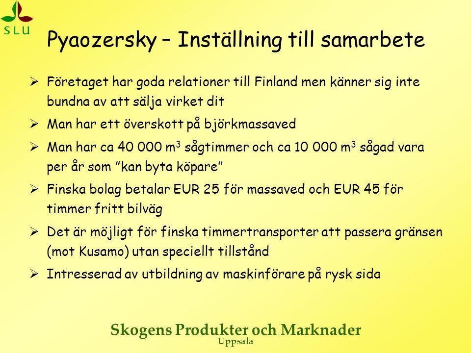 Skogens Produkter och Marknader Uppsala Pyaozersky – Inställning till samarbete  Företaget har goda relationer till Finland men känner sig inte bundn
