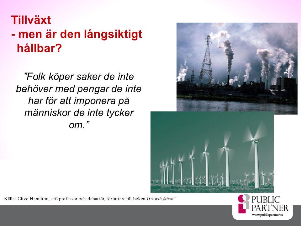 Sverige – en del av världen •Internationalisering •Produktivitetsjakt •Specialisering •Omstrukturering