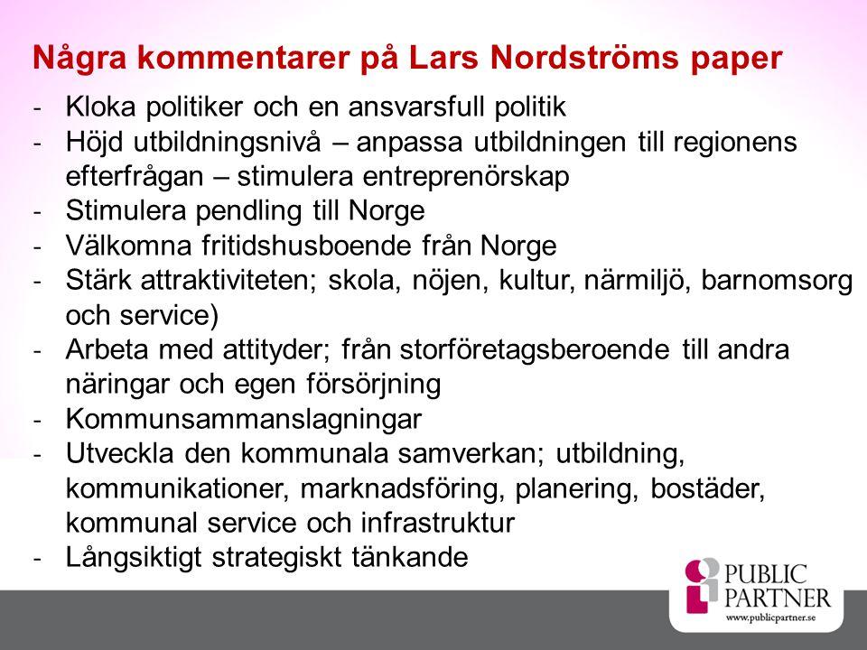 Några kommentarer på Lars Nordströms paper - Kloka politiker och en ansvarsfull politik - Höjd utbildningsnivå – anpassa utbildningen till regionens e