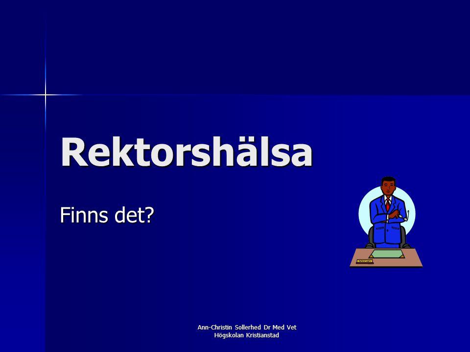 Ann-Christin Sollerhed Dr Med Vet Högskolan Kristianstad Rektorshälsa Finns det?