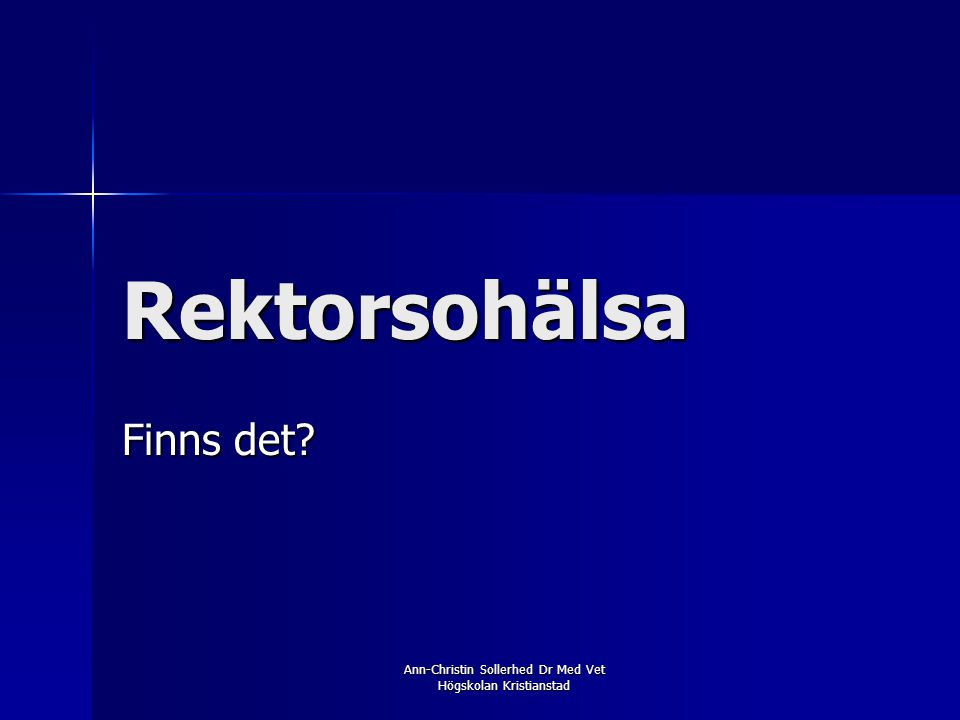 Ann-Christin Sollerhed Dr Med Vet Högskolan Kristianstad Rektorsohälsa Finns det?