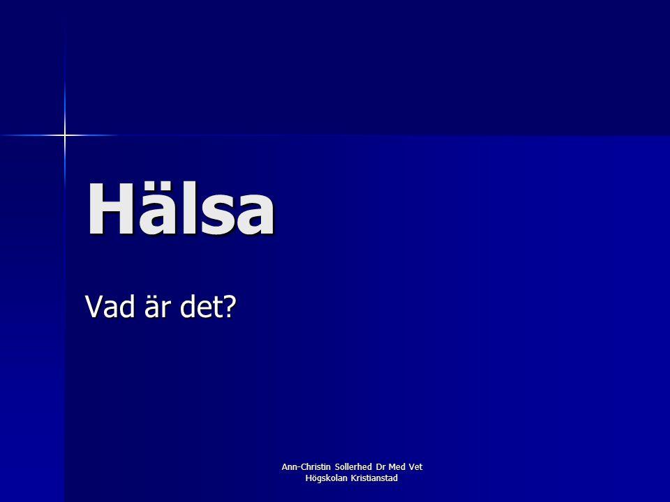 Ann-Christin Sollerhed Dr Med Vet Högskolan Kristianstad Hur man har det …. Och hur man tar det!
