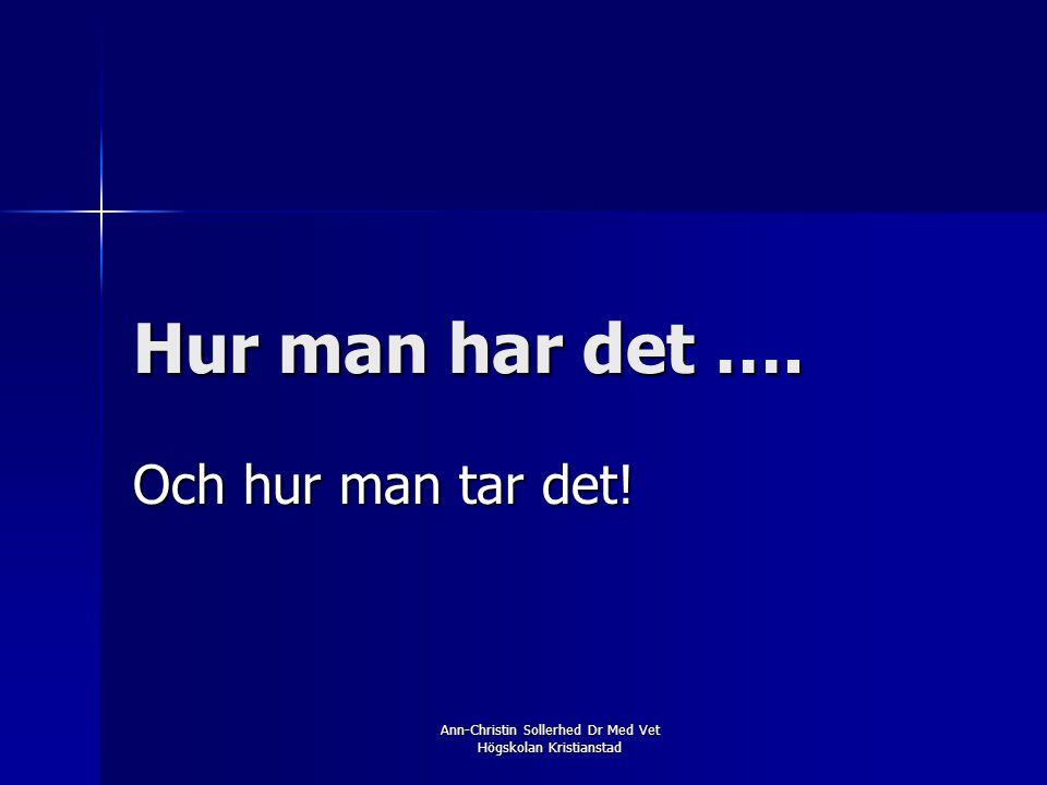 Ann-Christin Sollerhed Dr Med Vet Högskolan Kristianstad  Trygghet  Härdighet  Färdighet