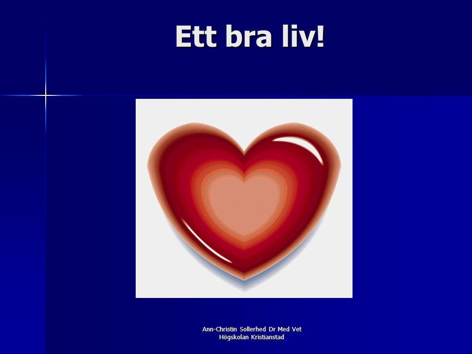 Ann-Christin Sollerhed Dr Med Vet Högskolan Kristianstad Ett bra liv!