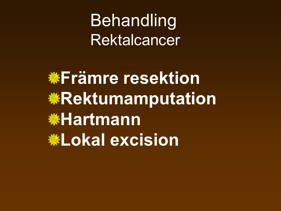 Behandling Rektalcancer Främre resektion Rektumamputation Hartmann Lokal excision