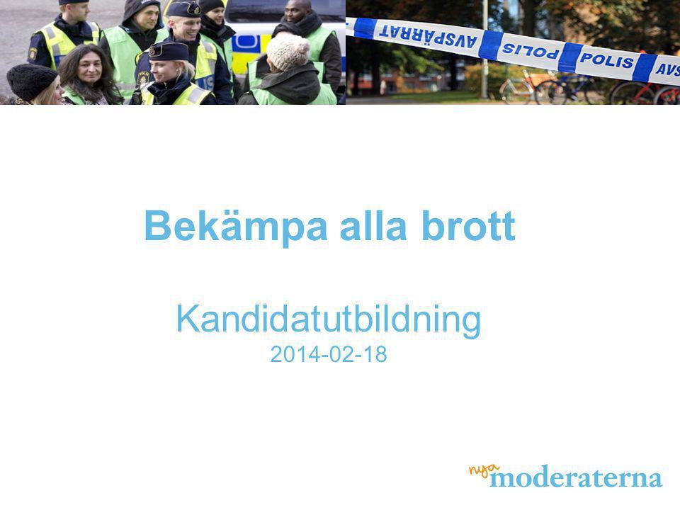 Bekämpa alla brott Kandidatutbildning 2014-02-18