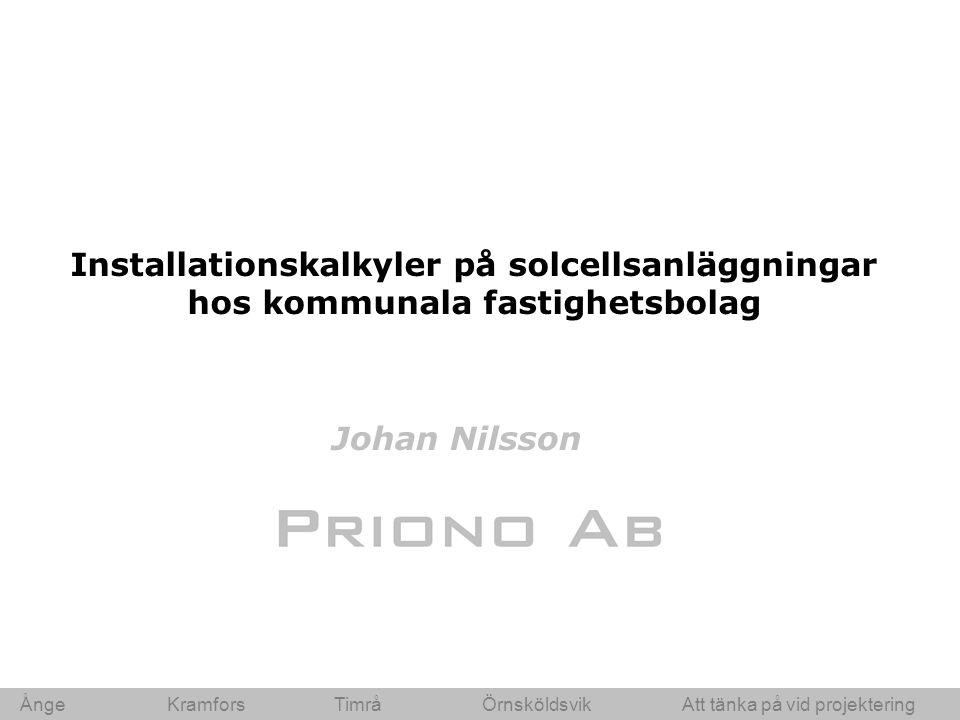 Ånge Kramfors Timrå ÖrnsköldsvikAtt tänka på vid projektering Installationskalkyler på solcellsanläggningar hos kommunala fastighetsbolag Johan Nilsson