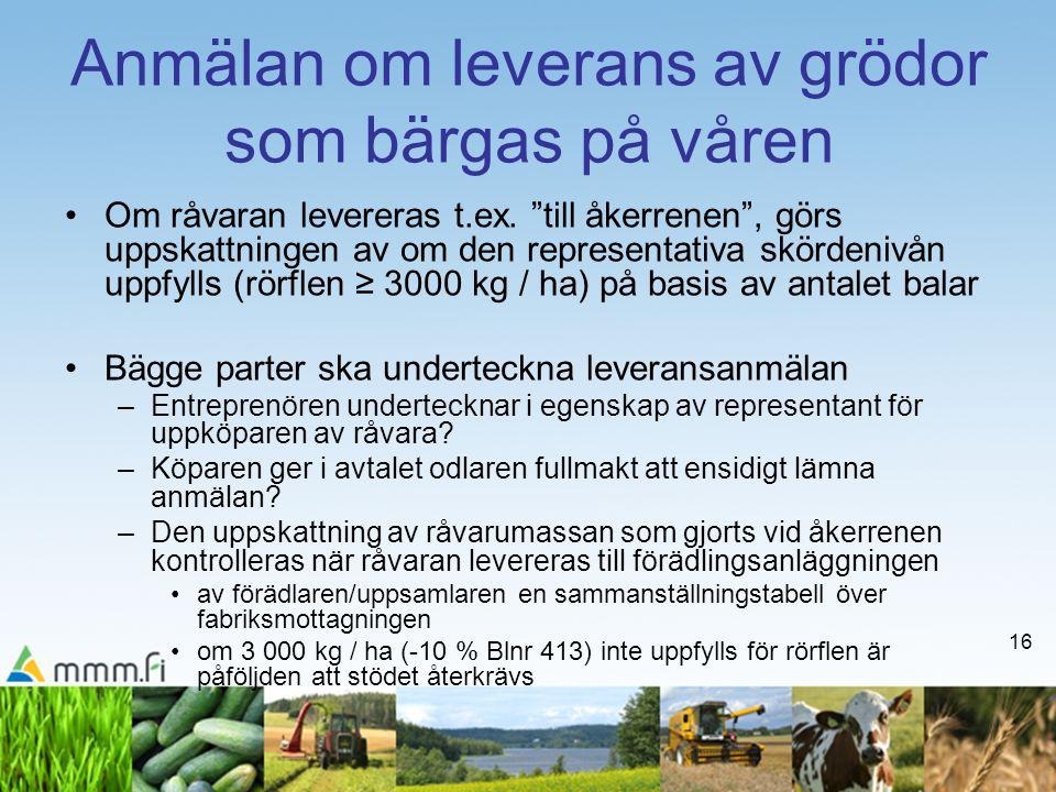 16 Anmälan om leverans av grödor som bärgas på våren •Om råvaran levereras t.ex.