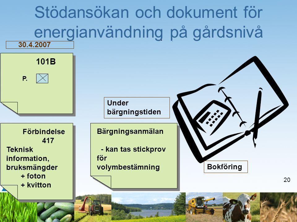 20 Stödansökan och dokument för energianvändning på gårdsnivå 30.4.2007 •.•.