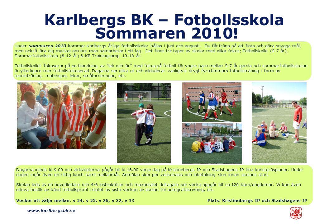 www.karlbergsbk.se Karlbergs BK – Fotbollsskola Sommaren 2010 .