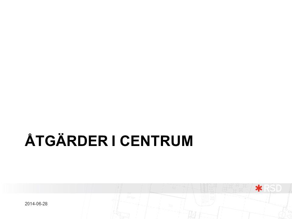 ÅTGÄRDER I CENTRUM 2014-06-28