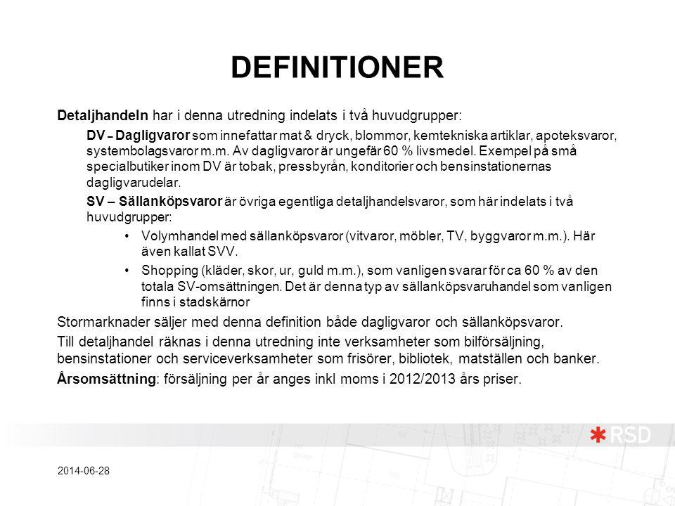 DEFINITIONER Detaljhandeln har i denna utredning indelats i två huvudgrupper: DV – Dagligvaror som innefattar mat & dryck, blommor, kemtekniska artikl