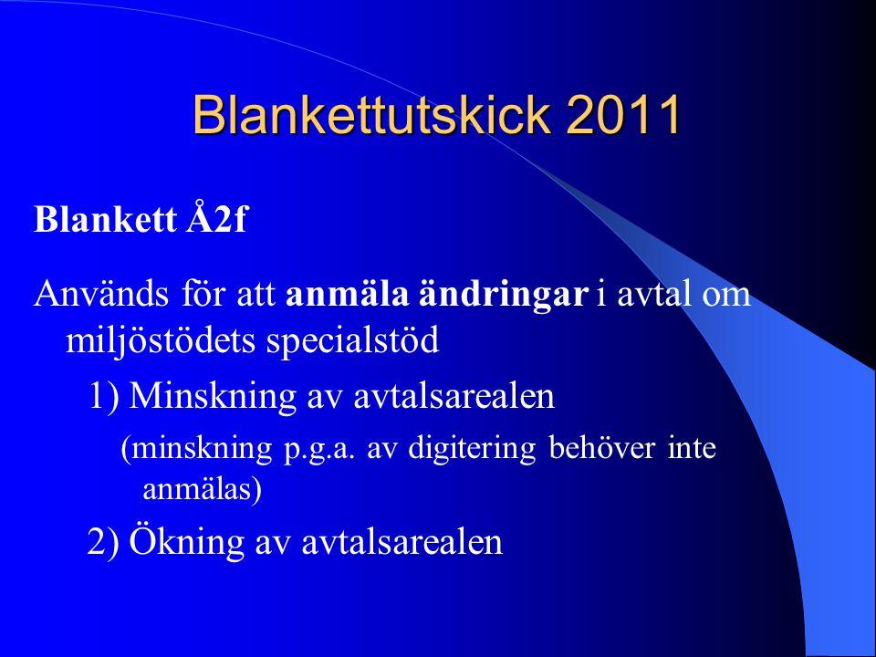 Blankettutskick 2011 Blankett Å2f Används för att anmäla ändringar i avtal om miljöstödets specialstöd 1) Minskning av avtalsarealen (minskning p.g.a.