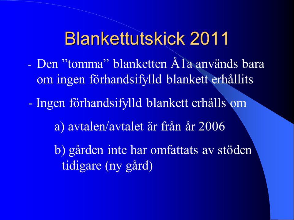 """Blankettutskick 2011 - Den """"tomma"""" blanketten Å1a används bara om ingen förhandsifylld blankett erhållits - Ingen förhandsifylld blankett erhålls om a"""