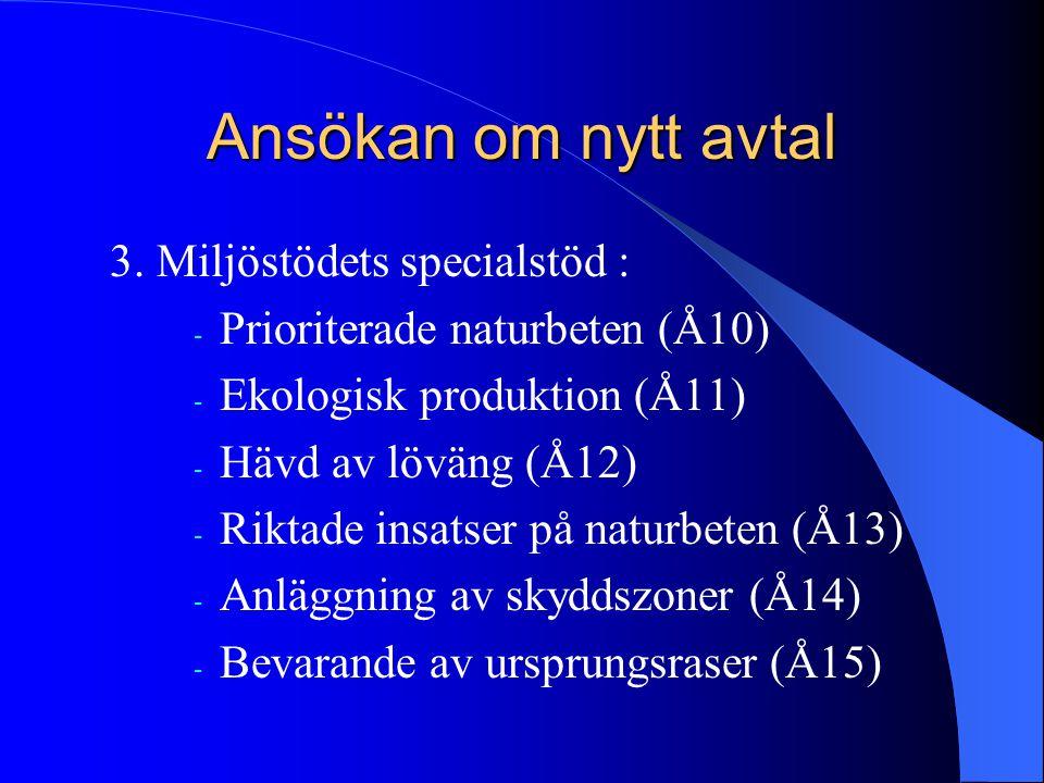 Ansökan om nytt avtal 3. Miljöstödets specialstöd : - Prioriterade naturbeten (Å10) - Ekologisk produktion (Å11) - Hävd av löväng (Å12) - Riktade insa