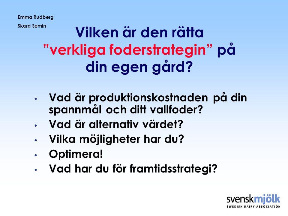 """Emma Rudberg Skara Semin Vilken är den rätta """"verkliga foderstrategin"""" på din egen gård? • Vad är produktionskostnaden på din spannmål och ditt vallfo"""