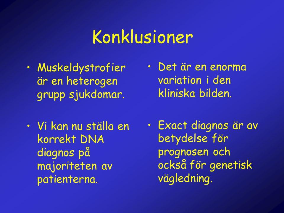 Konklusioner •Muskeldystrofier är en heterogen grupp sjukdomar. •Vi kan nu ställa en korrekt DNA diagnos på majoriteten av patienterna. •Det är en eno