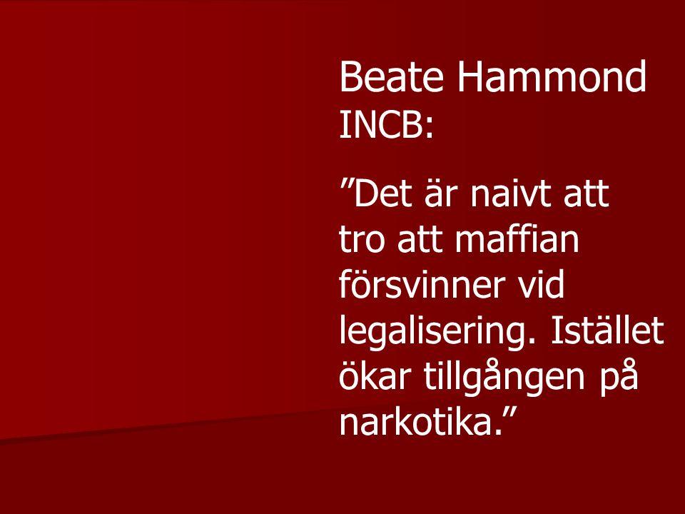 """Beate Hammond INCB: """"Det är naivt att tro att maffian försvinner vid legalisering. Istället ökar tillgången på narkotika."""""""