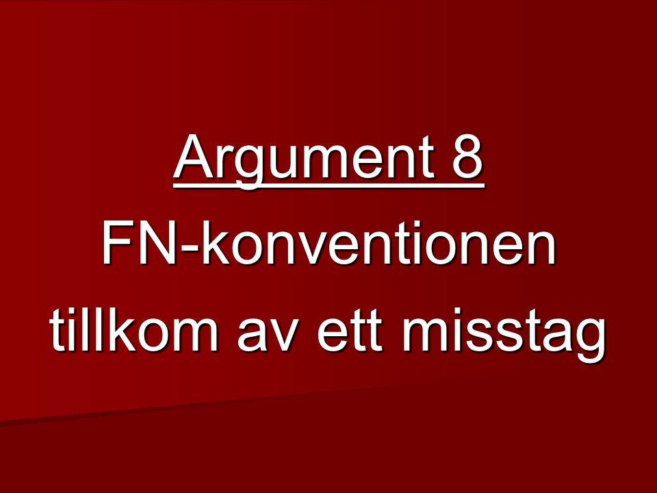 Argument 8 FN-konventionen tillkom av ett misstag