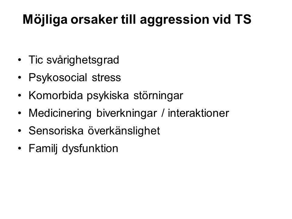 Tics -Aggression •Aggressionsutbrott verkar vara oberoende av svårighetsgrad av tics.