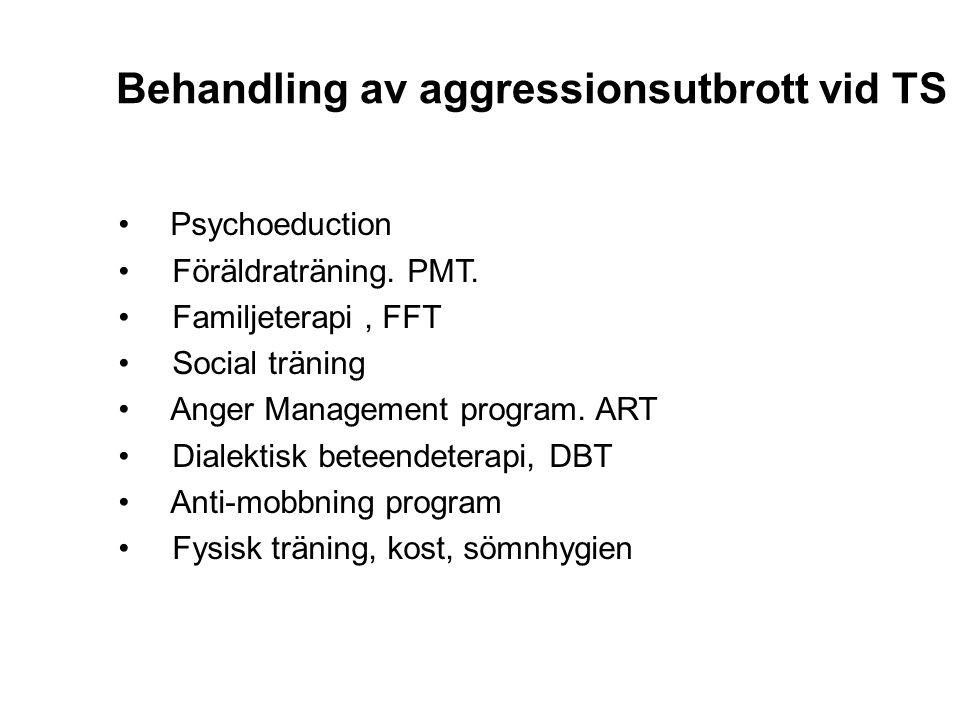 TS-agressivitet och PMT •Föräldrar tränas för att påverka barnets beteende i hemmet.