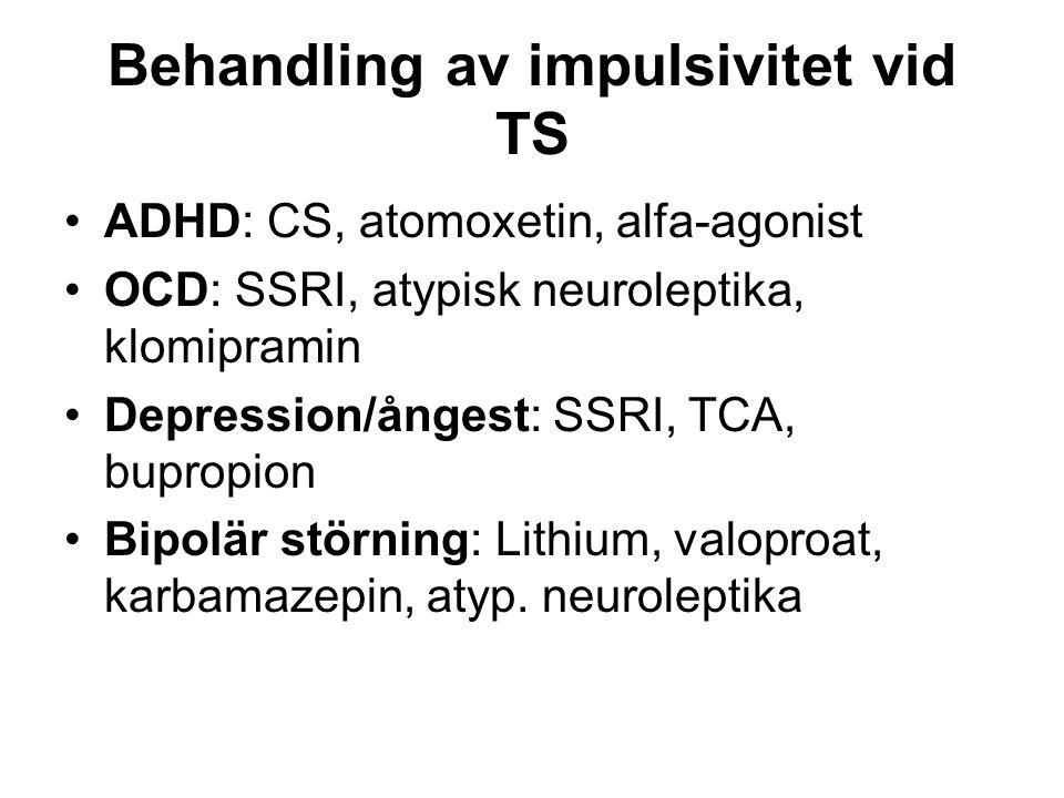 Behandling av illskeutbrott vid TS • Atypiska neuroleptika: risperidon, aripiprazol, olanzapin, ziprasidon, quetiapin •SSRI: fluoxetin, sertralin, fluvoxamin, citalopram, paroxetin •Antiepileptika / MoodStabilizers: Litium, valproat, lamotrigin, karbamazepin, topiramat •Andra: psykostimulantia, klonidin