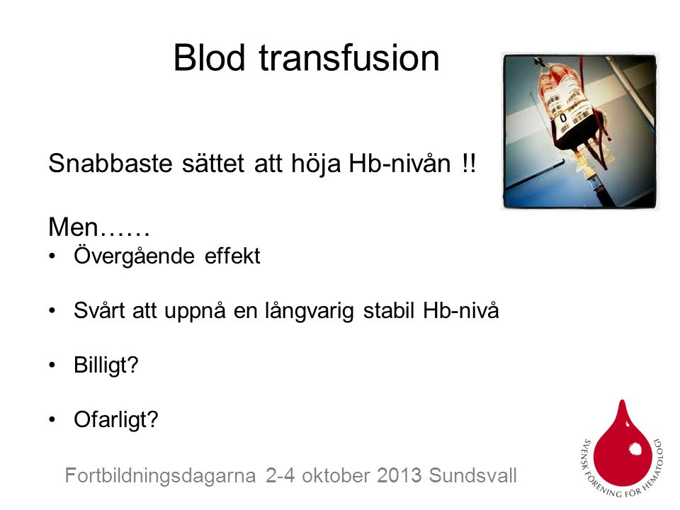 Fortbildningsdagarna 2-4 oktober 2013 Sundsvall Anaemic oncology patients:3 hospitals in Sweden S-vall