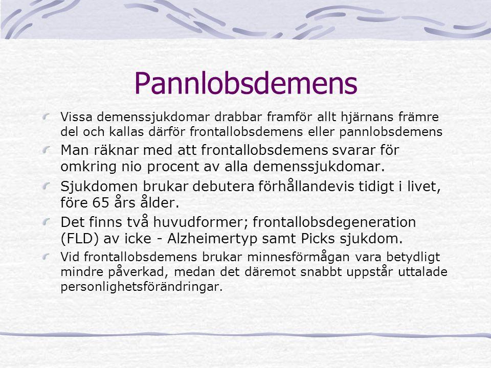 Pannlobsdemens Vissa demenssjukdomar drabbar framför allt hjärnans främre del och kallas därför frontallobsdemens eller pannlobsdemens Man räknar med