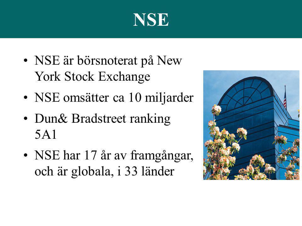 NSE •NSE är börsnoterat på New York Stock Exchange •NSE omsätter ca 10 miljarder •Dun& Bradstreet ranking 5A1 •NSE har 17 år av framgångar, och är glo